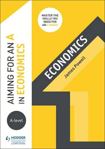 Aiming for an A in A-level Economics - James Powell - 9781510424210