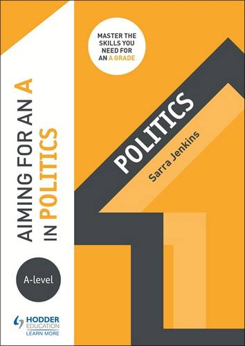 Aiming for an A in A-level Politics - Sarra Jenkins - 9781510424227