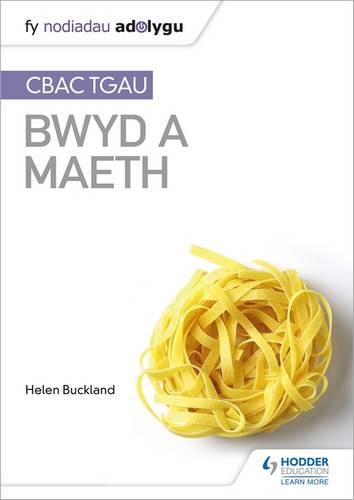 Fy Nodiadau Adolygu: CBAC TGA  Bwyd a Maeth (My Revision Notes: WJEC GCSE Food and Nutrition Welsh-language edition) - Helen Buckland - 9781510427082