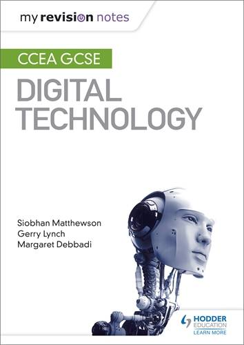 My Revision Notes: CCEA GCSE Digital Technology - Siobhan Matthewson - 9781510427211