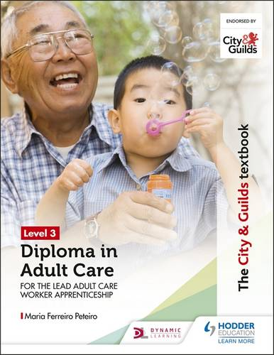 The City & Guilds Textbook Level 3 Diploma in Adult Care for the Lead Adult Care Worker Apprenticeship - Maria Ferreiro Peteiro - 9781510429093