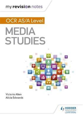 My Revision Notes: OCR A Level Media Studies - Michael Rodgers - 9781510429215