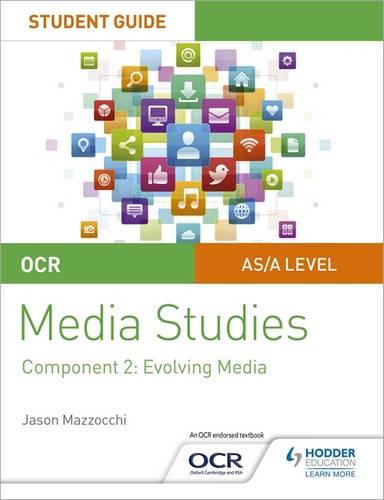 OCR A Level Media Studies Student Guide 2: Evolving Media - Jason Mazzocchi - 9781510429505