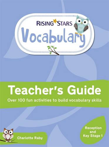 Rising Stars Vocabulary: Reception and Key Stage 1 - Charlotte Raby - 9781510431768