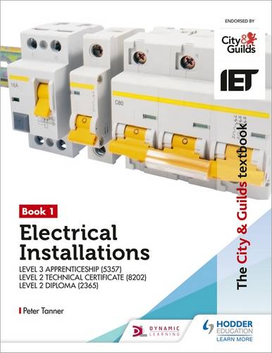 The City & Guilds Textbook: Book 1 Electrical Installations for the Level 3 Apprenticeship (5357)