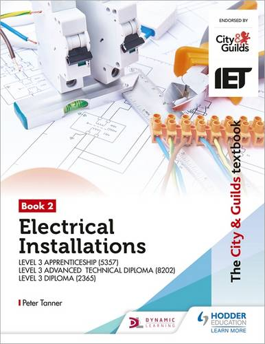 The City & Guilds Textbook:Book 2 Electrical Installations for the Level 3 Apprenticeship (5357)