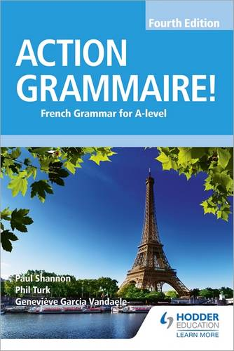 Action Grammaire! Fourth Edition: French Grammar for A Level - Phil Turk - 9781510434868