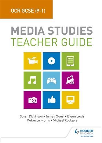 OCR GCSE (9-1) Media Studies Teacher Guide - Susan Dickinson - 9781510435162