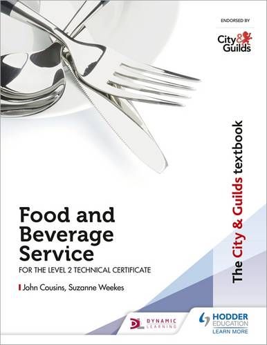 The City & Guilds Textbook: Food and Beverage Service for the Level 2 Technical Certificate - John Cousins - 9781510436213