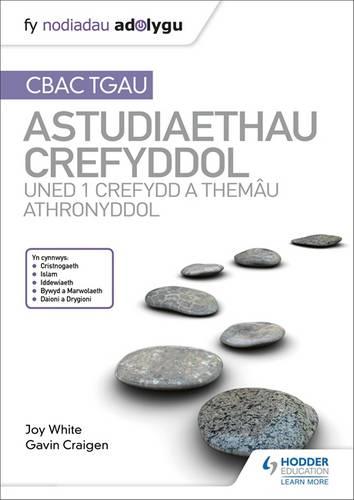 Fy Nodiadau Adolygu: CBAC TGAU Astudiaethau Crefyddol Uned 1 Crefydd a Themau Athronyddol (My Revision Notes: WJEC GCSE Religious Studies: Unit 1 Religion and Philosophical Themes Welsh-language edition) - Joy White - 9781510436510
