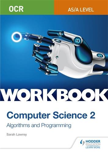 OCR AS/A-level Computer Science Workbook 2: Algorithms and Programming - Sarah Lawrey - 9781510437005