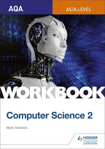 AQA AS/A-level Computer Science Workbook 2 - Mark Clarkson - 9781510437029