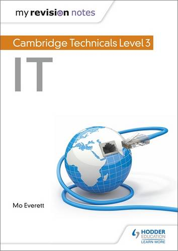 My Revision Notes: Cambridge Technicals Level 3 IT - Maureen Everett - 9781510442313