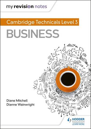 My Revision Notes: Cambridge Technicals Level 3 Business - Dianne Wainwright - 9781510442320