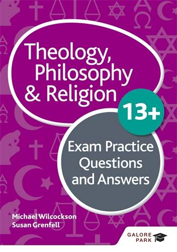 Theology Philosophy and Religion 13+ Exam Practice Questions and Answers - Michael Wilcockson - 9781510446663