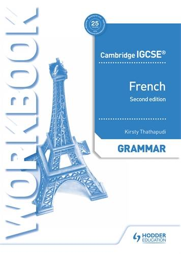Cambridge IGCSE (TM) French Grammar Workbook Second Edition - Kirsty Thathapudi - 9781510447547