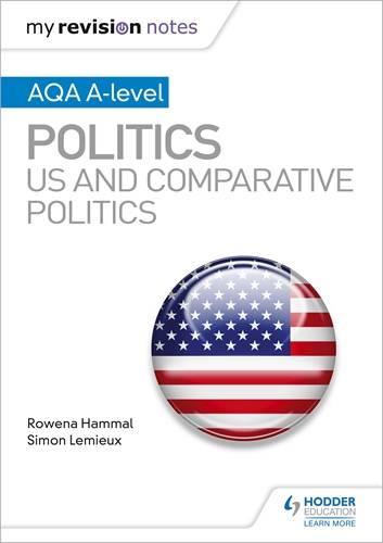 My Revision Notes: AQA A-level Politics: US and Comparative Politics - Rowena Hammal - 9781510447660