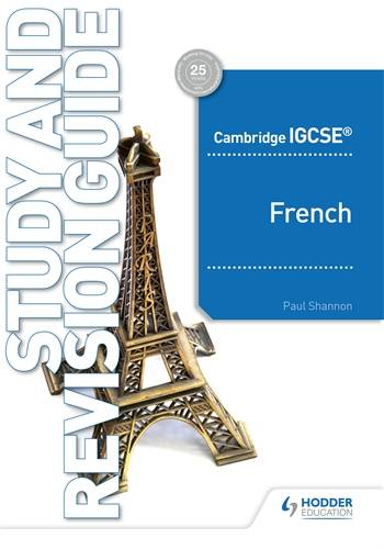 Cambridge IGCSE (TM) French Study and Revision Guide - Paul Shannon - 9781510448032