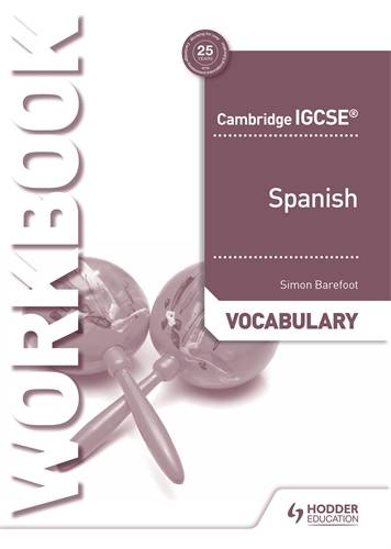 Cambridge IGCSE (TM) Spanish Vocabulary Workbook - Simon Barefoot - 9781510448094
