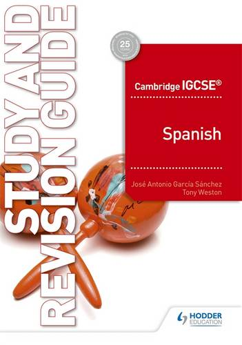Cambridge IGCSE (TM) Spanish Study and Revision Guide - Jose Antonio Garcia Sanchez - 9781510448100