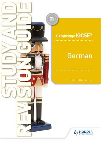 Cambridge IGCSE (TM) German Study and Revision Guide - Harriette Lanzer - 9781510448186