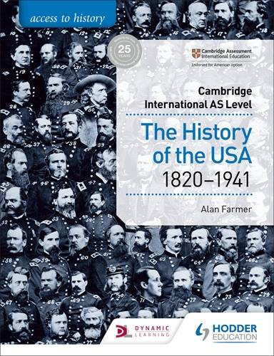Access to History for Cambridge International AS Level: The History of the USA 1820-1941 - Alan Farmer - 9781510448681