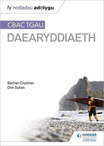 Nodiadau Adolygu: CBAC TGAU Daearyddiaeth (My Revision Notes: WJEC GCSE Geography Welsh-language edition) - Dirk Sykes - 9781510448735