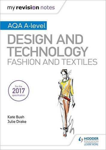 My Revision Notes: AQA A-Level Design and Technology: Fashion and Textiles - Kate Bush - 9781510449275