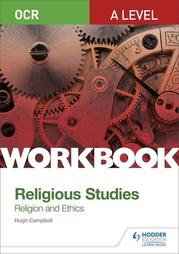 OCR A Level Religious Studies: Religion and Ethics Workbook - Hugh Campbell - 9781510449329