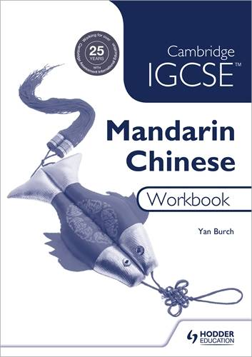 Cambridge IGCSE Mandarin Chinese Workbook - Yan Burch - 9781510451940