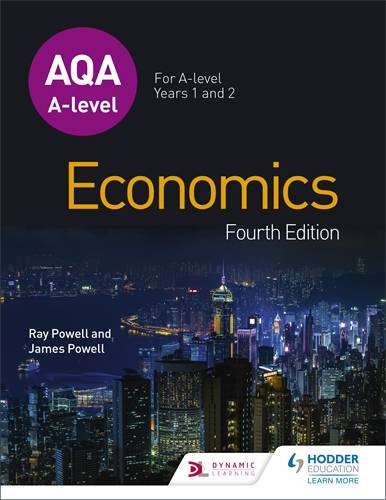 AQA A-level Economics Fourth Edition - Ray Powell - 9781510451957