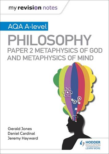 My Revision Notes: AQA A-level Philosophy Paper 2 Metaphysics of God and Metaphysics of mind - Dan Cardinal - 9781510452008
