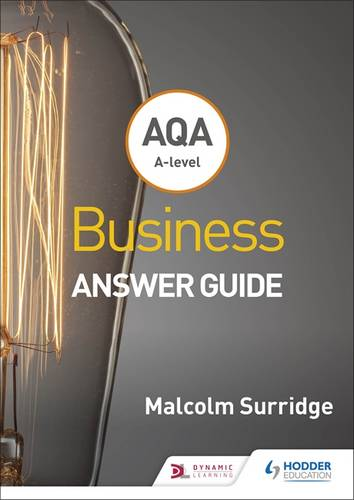 AQA A-level Business Answer Guide (Surridge and Gillespie) - Malcolm Surridge - 9781510453357