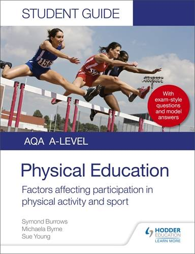 AQA A Level Physical Education Student Guide 1: Factors affecting participation in physical activity and sport - Symond Burrows - 9781510455467
