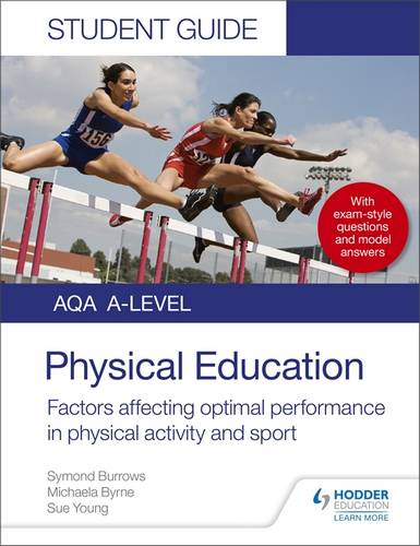 AQA A Level Physical Education Student Guide 2: Factors affecting optimal performance in physical activity and sport - Symond Burrows - 9781510455498