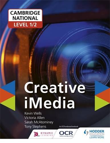 Cambridge National Level 1/2 Creative iMedia - Kevin Wells - 9781510457201