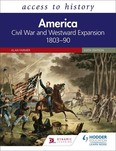 Access to History: America: Civil War and Westward Expansion 1803-90 Sixth Edition - Alan Farmer - 9781510457836