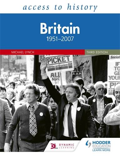Access to History: Britain 1951-2007 Third Edition - Michael Lynch - 9781510457911