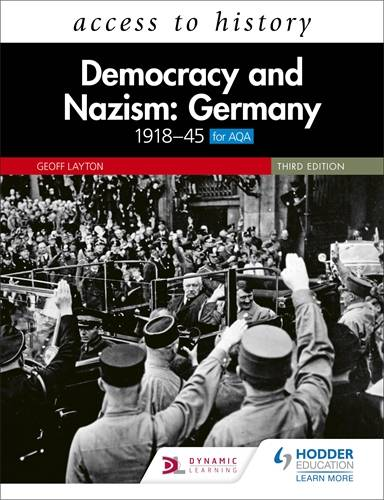 Access to History: Democracy and Nazism: Germany 1918-45 for AQA Third Edition - Geoff Layton - 9781510457959