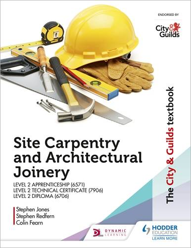 The City & Guilds Textbook: Site Carpentry and Architectural Joinery for the Level 2 Apprenticeship (6571)