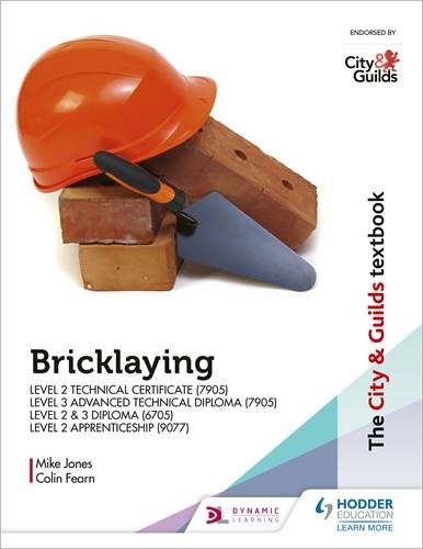 The City & Guilds Textbook: Bricklaying for the Level 2 Technical Certificate & Level 3 Advanced Technical Diploma (7905)