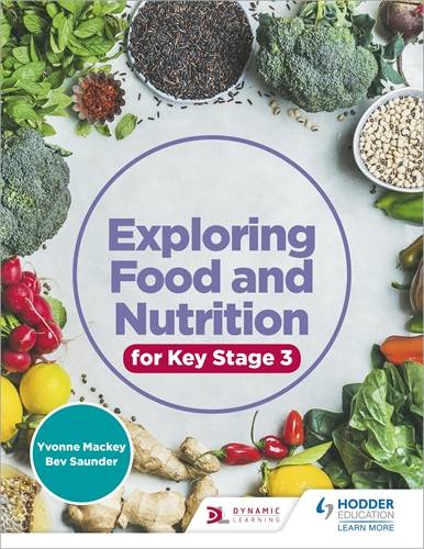 Exploring Food and Nutrition for Key Stage 3 - Yvonne Mackey - 9781510458222