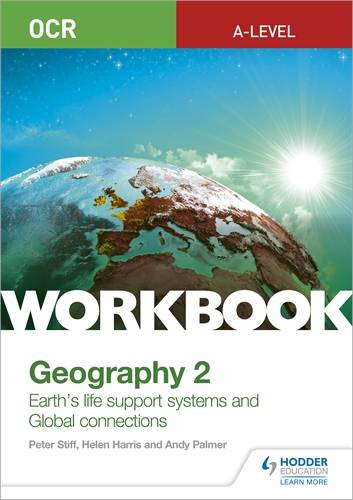 OCR A-level Geography Workbook 2: Earth's Life Support Systems and Global Connections - Peter Stiff - 9781510458420