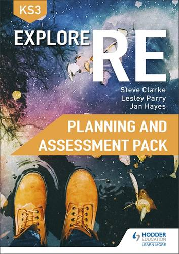 Explore RE for Key Stage 3 Planning and Assessment Pack - Steve Clarke - 9781510458581