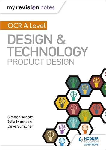 My Revision Notes: OCR AS/A Level Design and Technology: Product Design - Simeon Arnold - 9781510458963