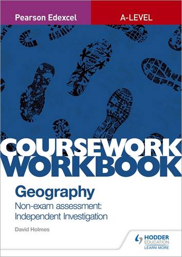 Pearson Edexcel A-level Geography Coursework Workbook: Non-exam assessment: Independent Investigation - David Holmes - 9781510468757