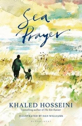 Sea Prayer: The Sunday Times and New York Times Bestseller - Khaled Hosseini - 9781526602718