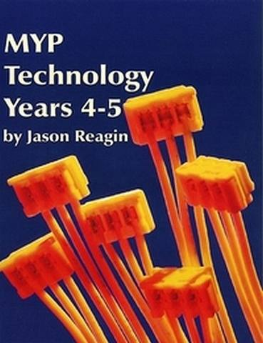 MYP Technology Years 4-5 Teacher Edition Subscription - Jason Reagin - 9781596576865