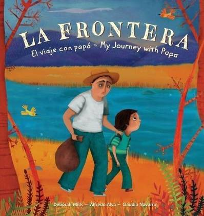 La Frontera: El viaje con Papa / My Journey with Papa: 2018 - Alfredo Alva - 9781782853923