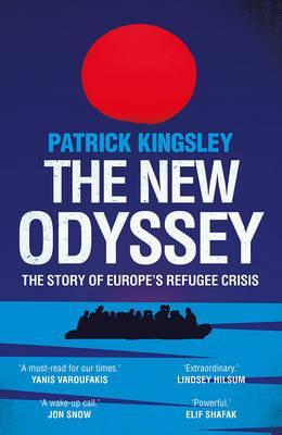 The New Odyssey: The Story of Europe's Refugee Crisis - Patrick Kingsley - 9781783351060